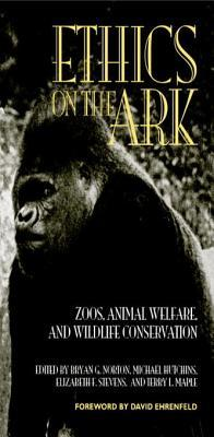 Ethics on the ark: zoos, animal welfare, and wildlife conservation by Bryan G. Norton