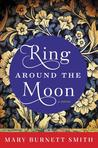 Ring around the Moon: A Novel