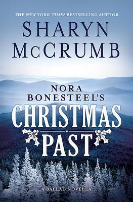 Nora Bonesteel's Christmas Past (Ballad, #10.5)