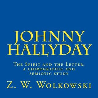 Johnny Hallyday: The Spirit and the Letter, a Chirographic and Semiotic Study