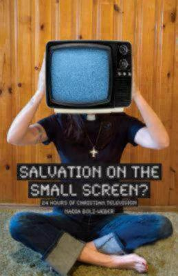 Salvation on the Small Screen: 24 Hours of Christian Television