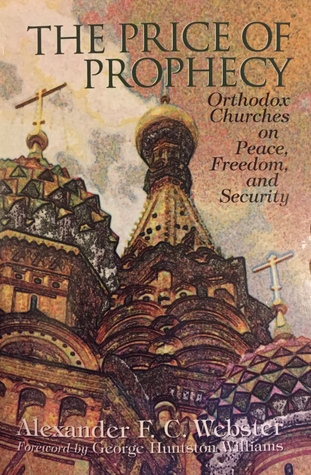 The Price Of Prophecy: Orthodox Churches On Peace, Freedom, And Security