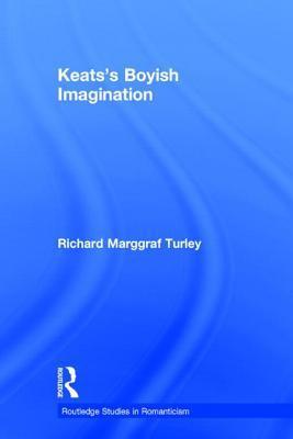 Keats's Boyish Imagination: The Politics of Immaturity