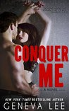 Conquer Me (Royals Saga, #2) by Geneva Lee