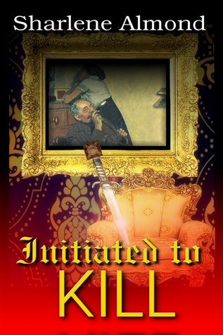 Initiated to Kill by Sharlene Almond