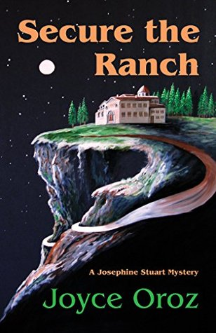 Secure the Ranch: A Josephine Stuart Mystery (The Josephine Stuart Mystery Series Book 1)