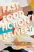 Fast Food Fiction Delivery: Short Short Stories to Go