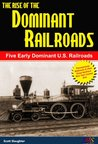 The Rise Of The Dominant Railroads