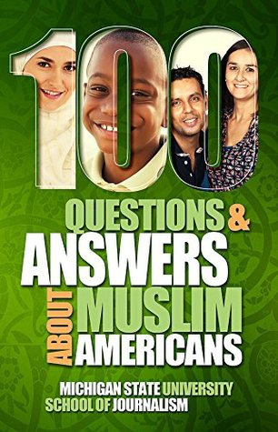 100-questions-and-answers-about-muslim-americans-with-a-guide-to-islamic-holidays-basic-facts-about-the-culture-customs-language-religion-origins-and-politics-of-american-muslims