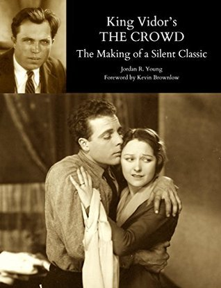King Vidor's THE CROWD: The Making of a Silent Classic (Past Times Film Close-up Series)