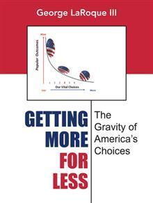 Getting More for Less: The Gravity of America's Choices