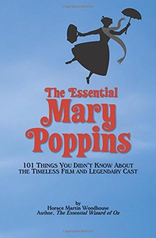 the-essential-mary-poppins-101-things-you-didn-t-know-about-the-timeless-film-and-legendary-cast