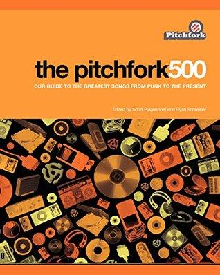 The Pitchfork 500 by Scott Plagenhoef