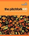 The Pitchfork 500: Our Guide to the Greatest Songs From Punk to the Present