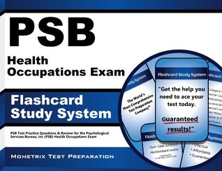 PSB Health Occupations Exam Flashcard Study System: PSB Test Practice Questions & Review for the Psychological Services Bureau, Inc (PSB) Health Occupations Exam