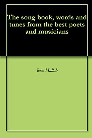 The song book, words and tunes from the best poets and musicians