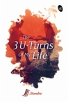 The 3 U-Turns of My Life: • LOVE-RACE-DESTINY •