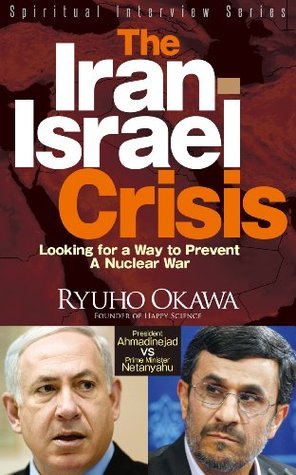 The Iran-Israel Crisis: Looking for a Way to Prevent a Nuclear War