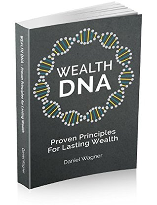 Wealth DNA: Proven Principles for Lasting Wealth