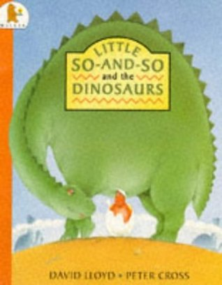 Little So-and-So and the Dinosaurs