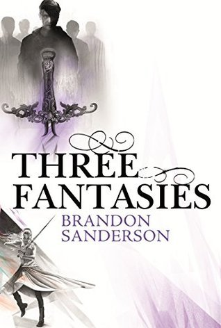 Three Fantasies - Tales from the Cosmere: Elantris, The Emperor's Soul, Warbreaker