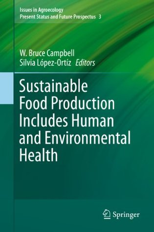 Sustainable Food Production Includes Human and Environmental Health: 3