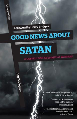 good-news-about-satan-a-gospel-look-at-spiritual-warfare
