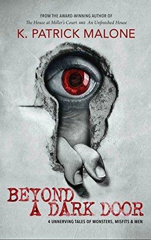 Beyond A Dark Door: 4 Tales of Monsters, Misfits and Men