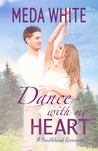 Dance With My Heart (A Southland Romance, #2)