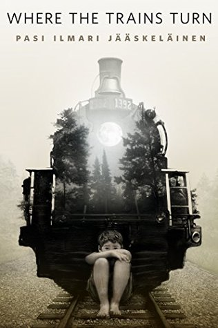 Ebook Where the Trains Turn by Pasi Ilmari Jääskeläinen PDF!