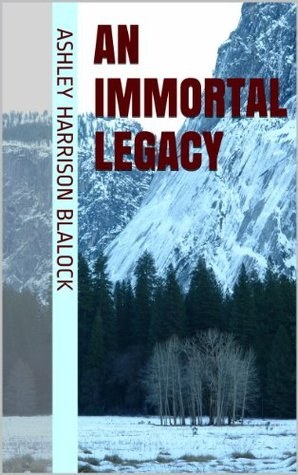An Immortal Legacy (An Immortal Legacy Series Book 1)