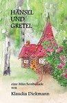 Haensel und Gretel: eine Märchenballade