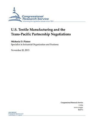 U.S. Textile Manufacturing and the Trans-Pacific Partnership Negotiations