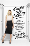Going Off Script: How I Survived a Crazy Childhood, Cancer, and Clooney's 32 On-Screen Rejections