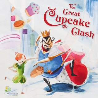 The Great Cupcake Clash (eBook Classic): A short story for dreamers of all ages