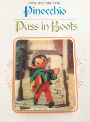 Pinocchio and Puss in Boots (A Twin Puppet Storybook)