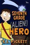 Seventh Grade (ALIEN!) Hero