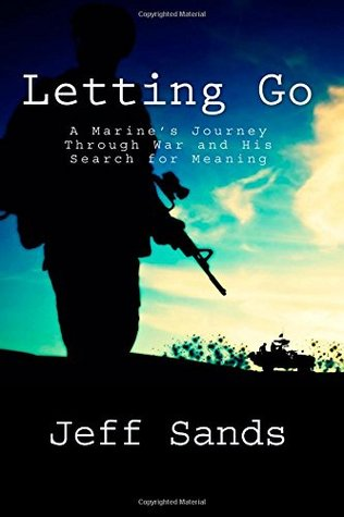 Letting Go: A Marines Journey Through War and His Search for Meaning