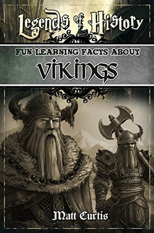 Legends of History: Fun Learning Facts About Vikings: Illustrated Fun Learning For Kids