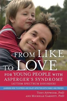 From Like to Love for Young People with Aspergers Syndrome (Autism Spectrum Disorder): Learning How