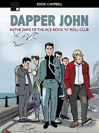 Dapper John: In the Days of the Ace Rock 'n' Roll Club