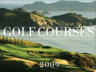 Golf Courses: Fairways of the World 2009 Wall Calendar