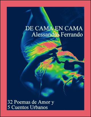 de-cama-en-cama-32-poemas-de-amor-y-5-cuentos-urbanos