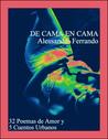 De Cama en Cama : 32 Poemas de Amor y 5 Cuentos Urbanos