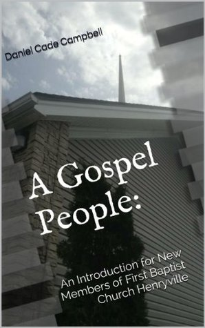 A Gospel People: An Introduction for New Members of First Baptist Church Henryville