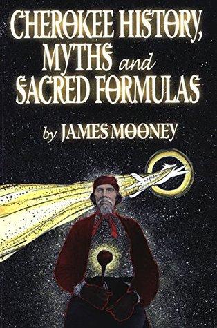 Cherokee History, Myths and Sacred Formulas