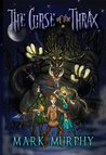 The Curse of the Thrax: Bloodsword Trilogy Part I (The Bloodsword Trilogy Book 1)
