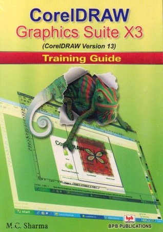 CorelDRAW Graphics Suite X3 Training Guide