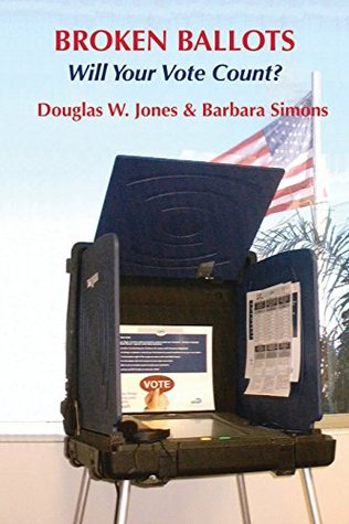 Broken Ballots: Will Your Vote Count? (CSLI-Lecture Notes)