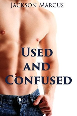 Used and Confused: Two First Time Gay Stories